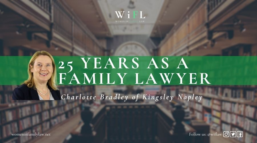 Charlotte Bradley of Kingsley Napley Reflects on 25 Years as a Family Lawyer